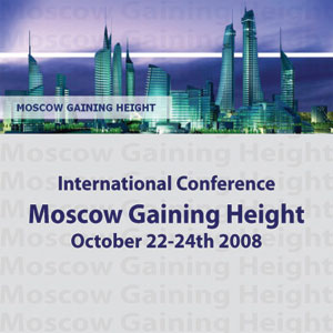 CTBUH 2008 Moscow Conference: Gaining Height