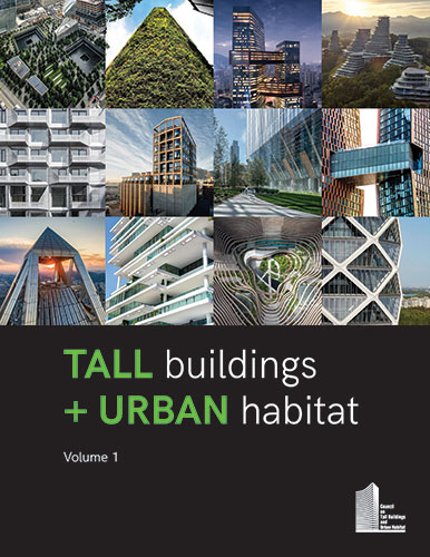 Tall Buildings + Urban Habitat (Vol. 1)