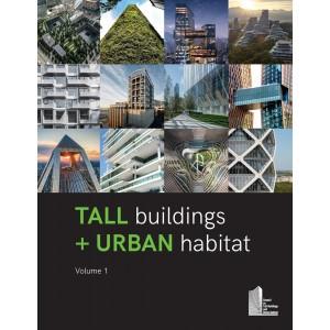 Tall Buildings + Urban Habitat, Volume 1